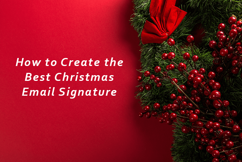 How To Create The Best Christmas Email Signature Zippysig